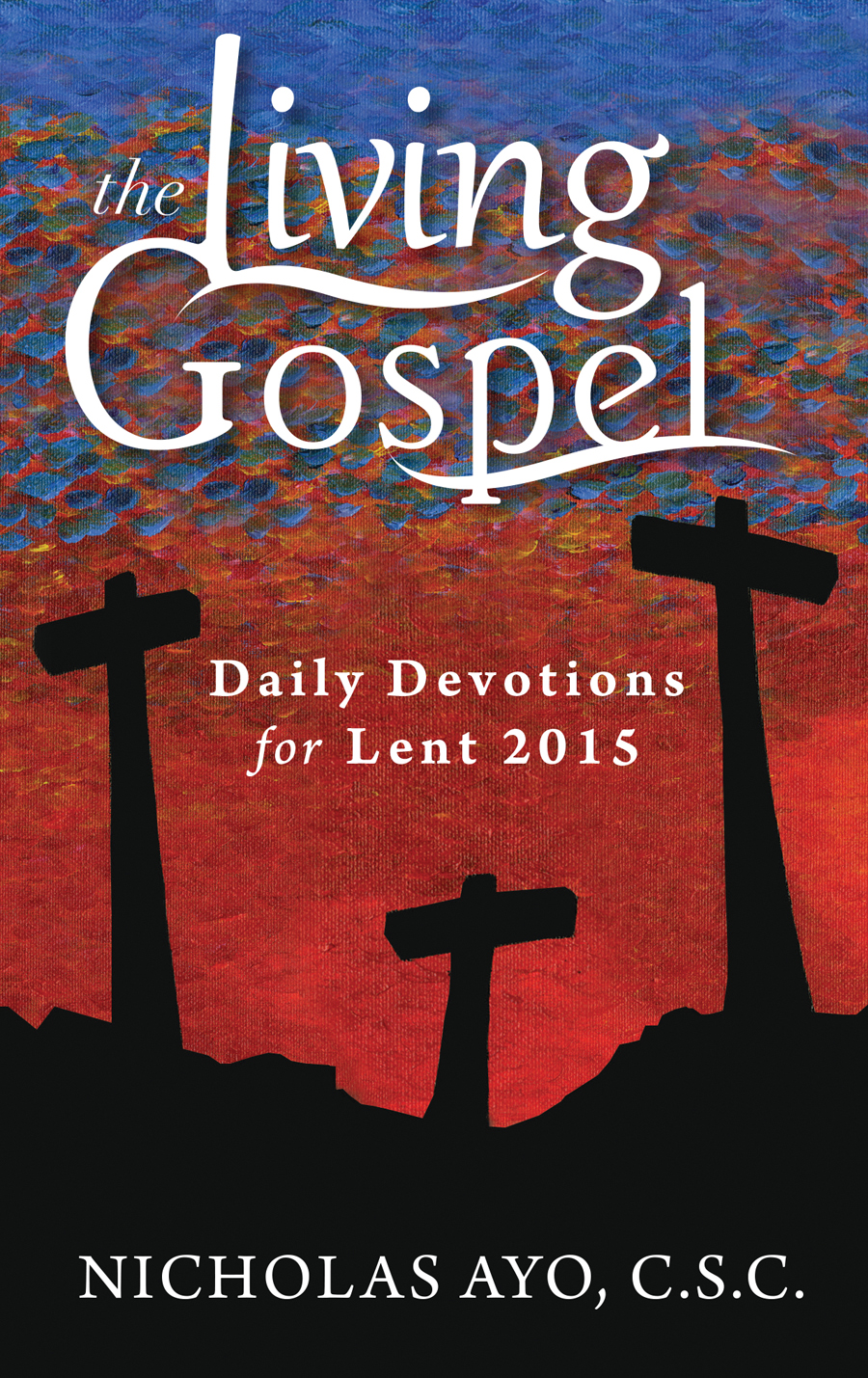 The Living Gospel: Daily Devotions for Lent 2015