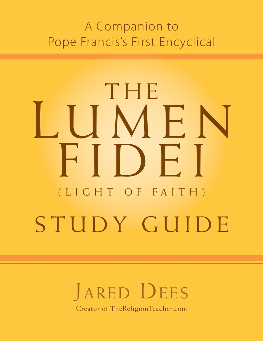 The Lumen Fidei (Light of Faith) Study Guide