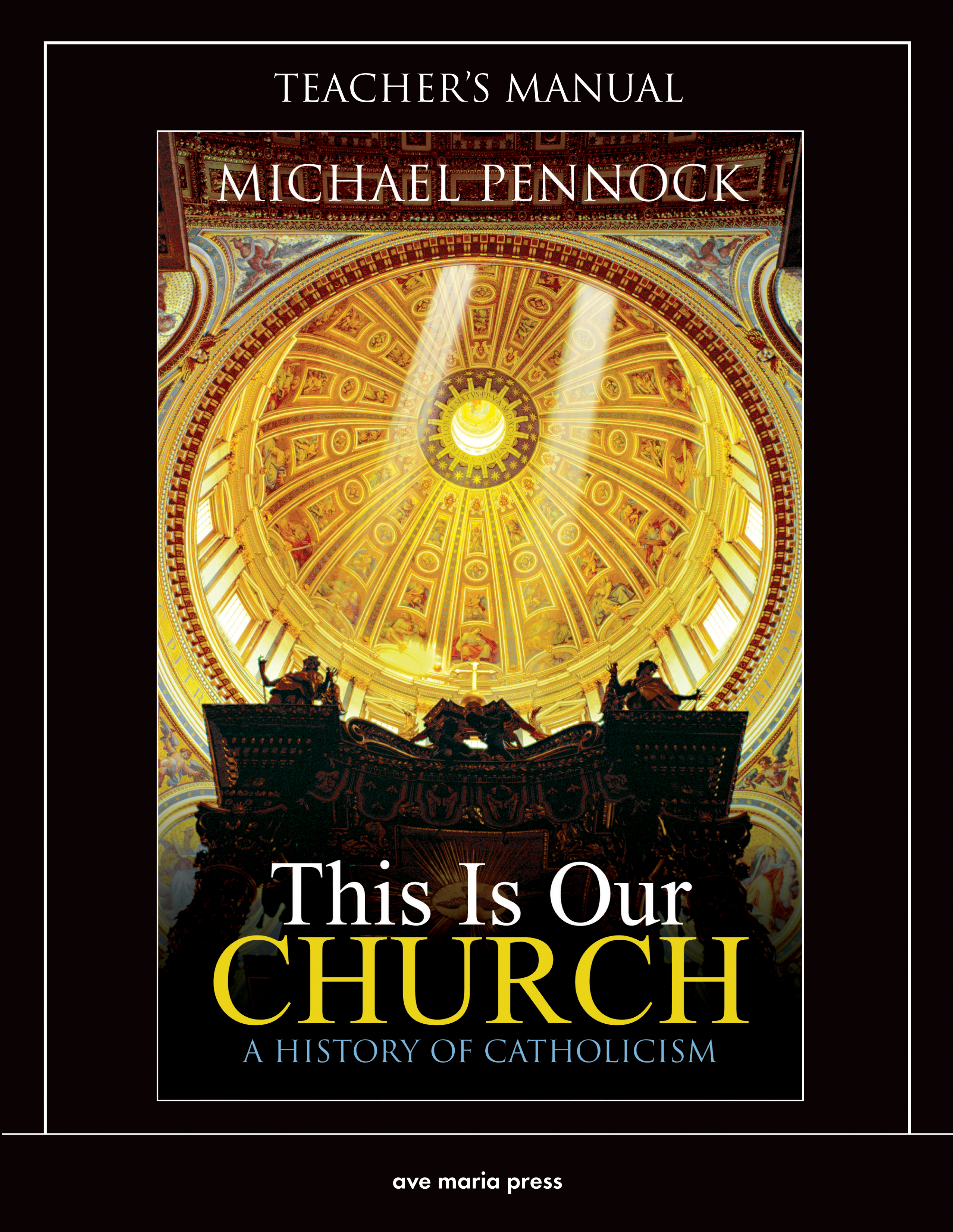 This Is Our Church: A History of Catholicism (Teacher's Manual)