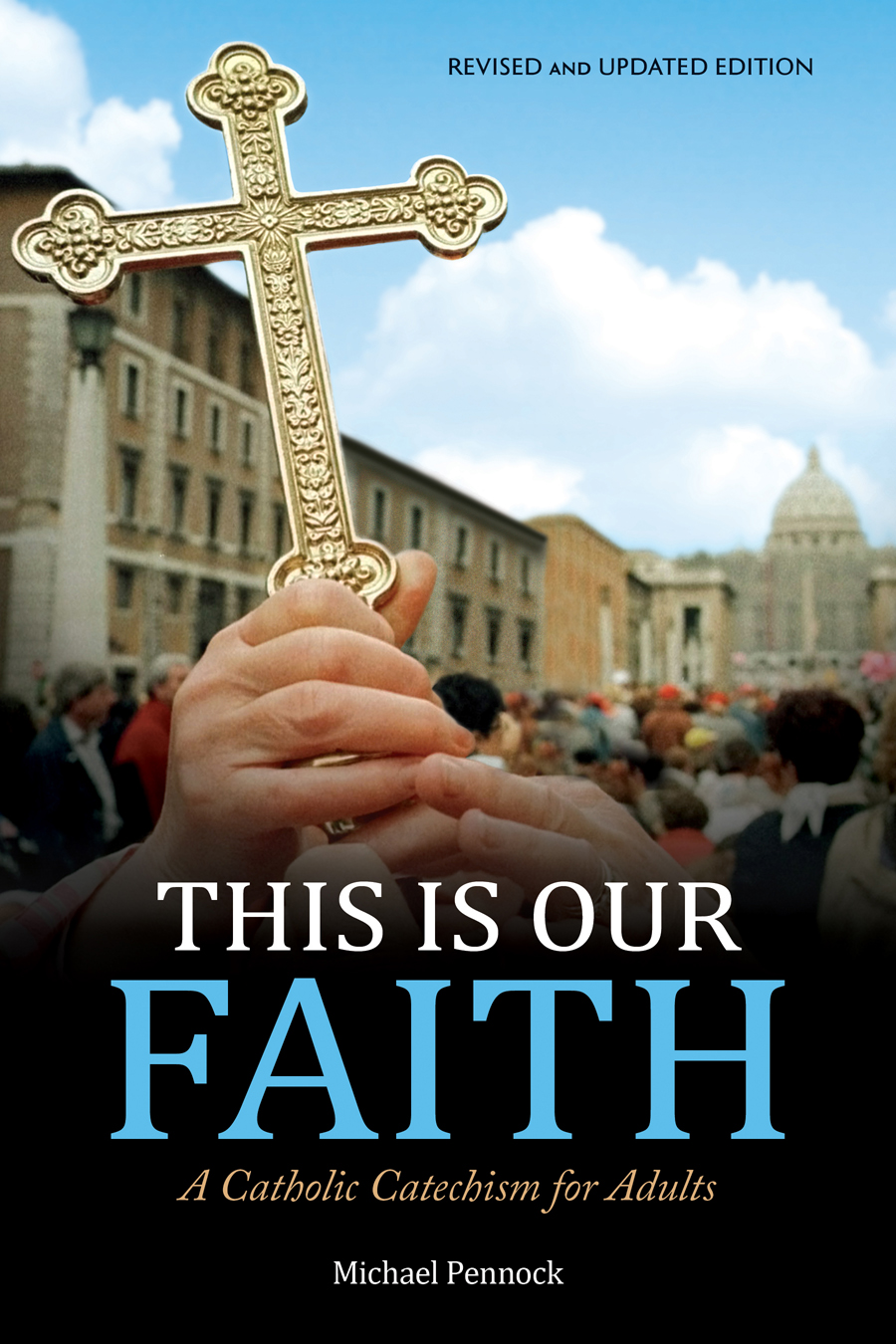 This Is Our Faith (Revised and Updated Edition)
