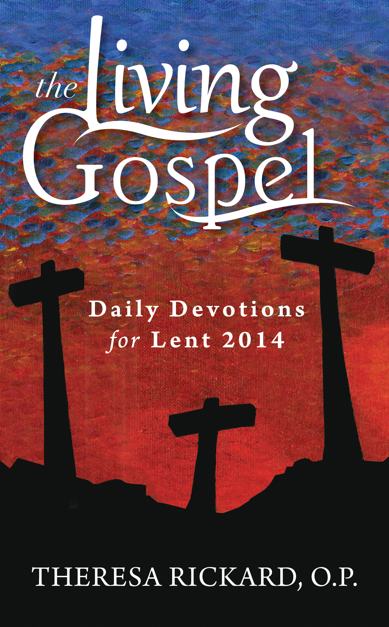 The Living Gospel: Daily Devotions for Lent 2014