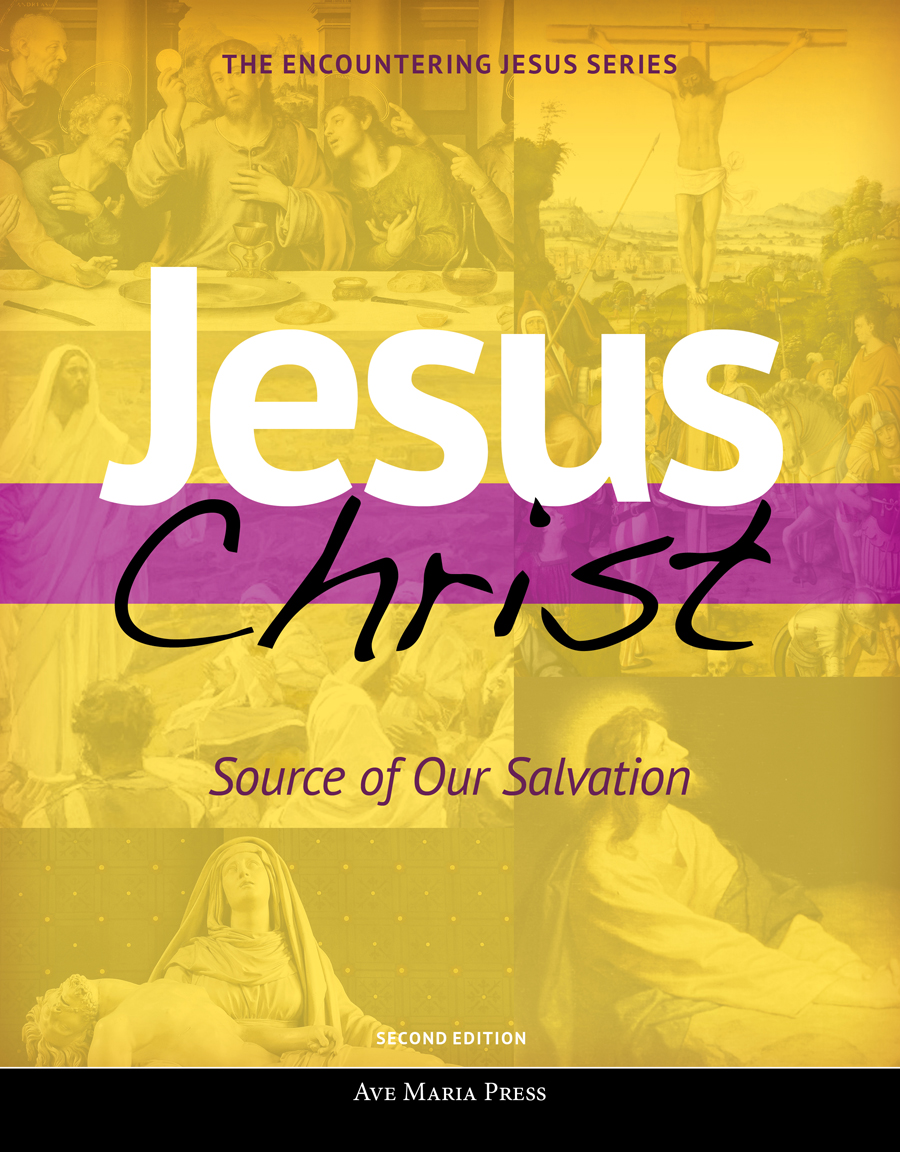 Jesus Christ Source Of Our Salvation Student Text Second Edition