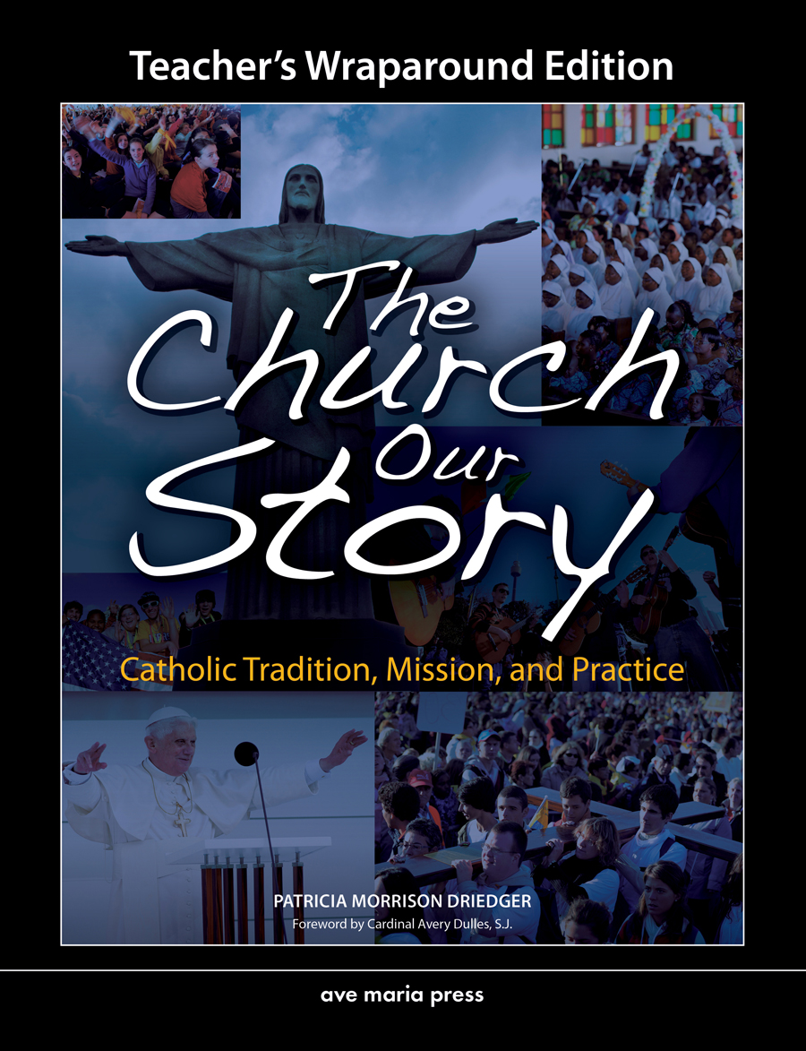 The Church Our Story: Catholic Tradition, Mission, and Practice (Teacher's Manual)