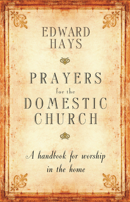 Prayers for the Domestic Church: A Handbook for Worship in