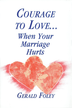 Courage to Love ... When Your Marriage Hurts