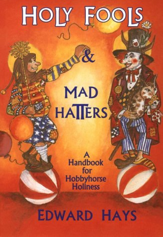 Holy Fools and Mad Hatters