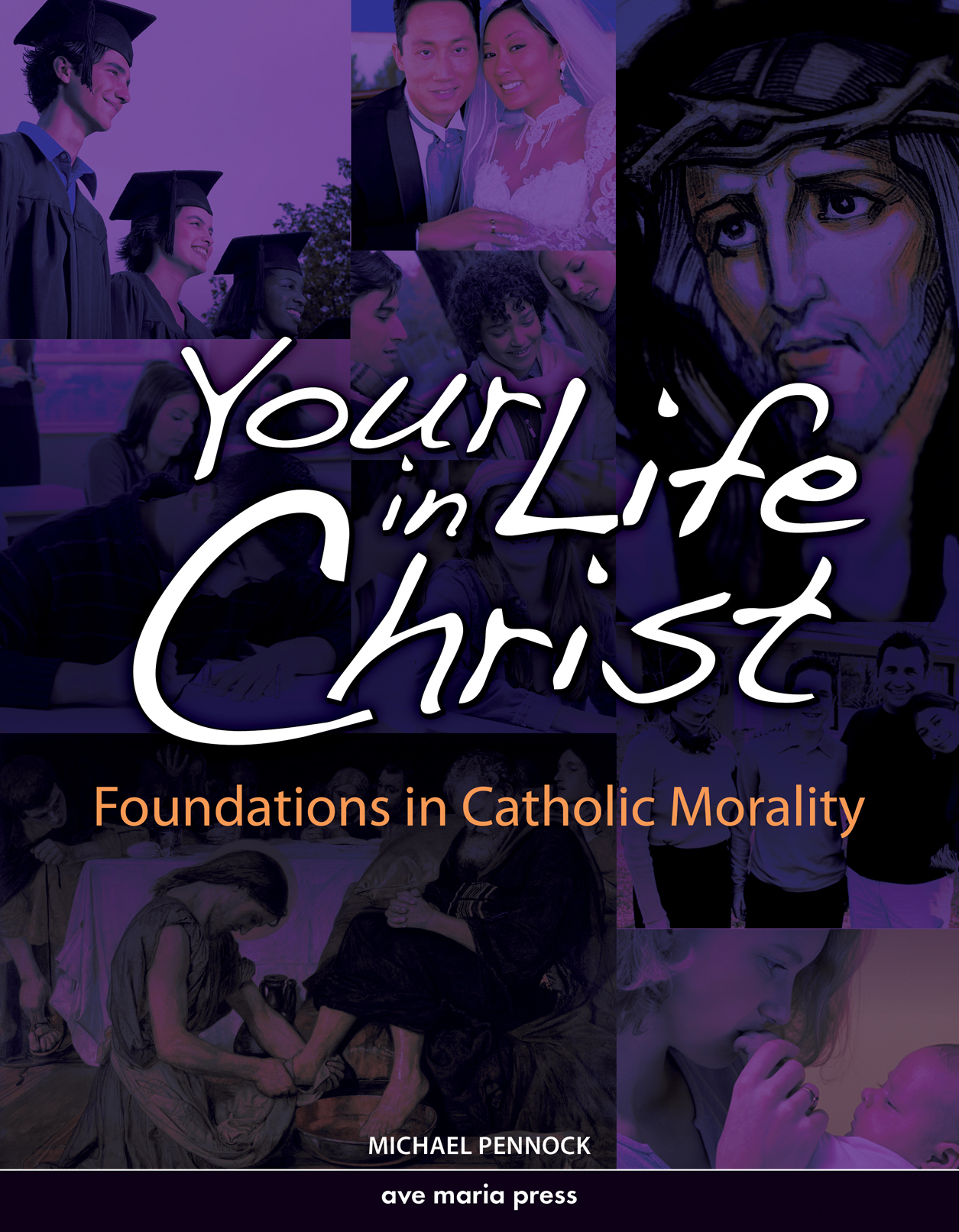 Your Life in Christ: Foundations in Catholic Morality (Student Text)
