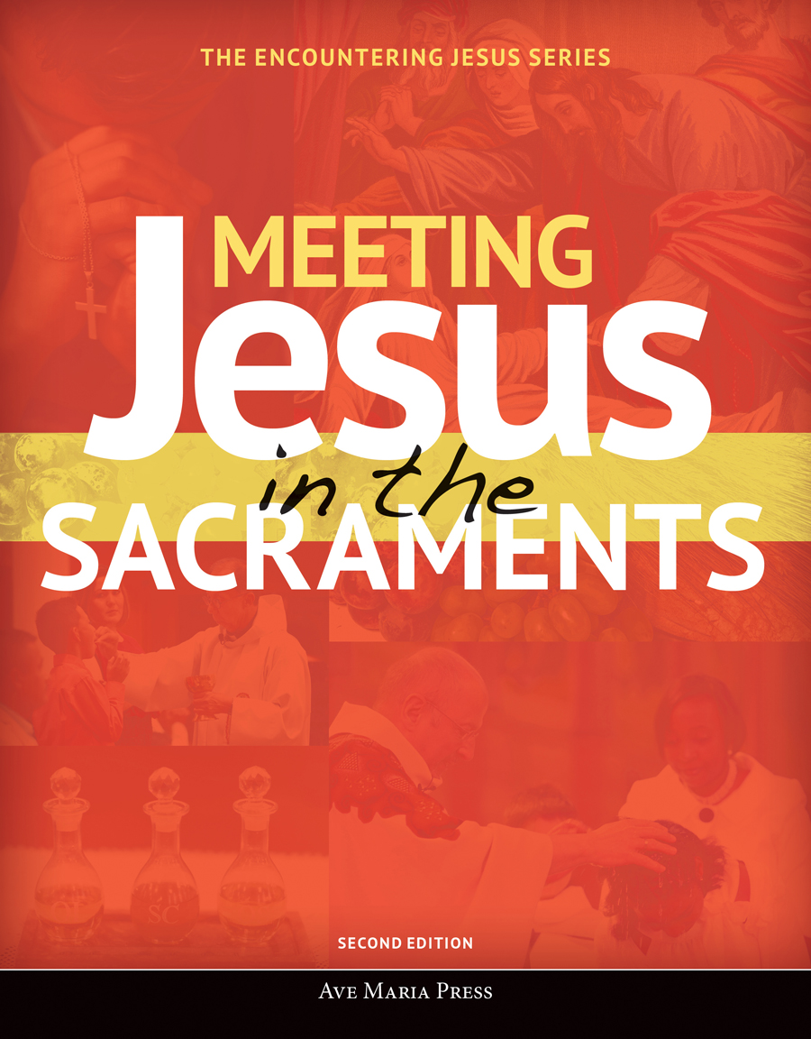 Meeting Jesus in the Sacraments (Student Text) [Second Edition]