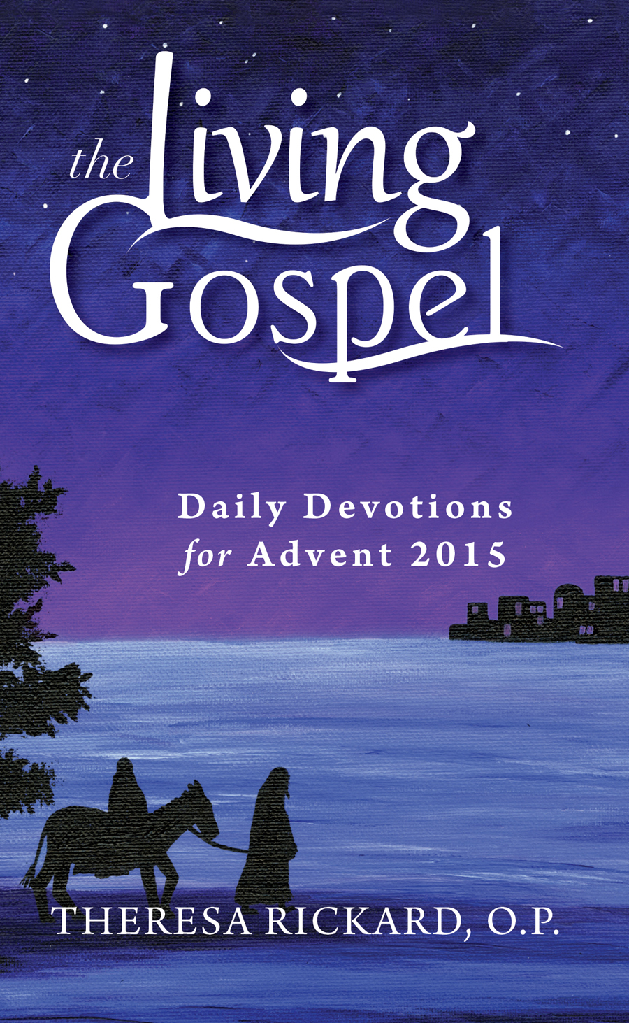 The Living Gospel: Daily Devotions for Advent 2015