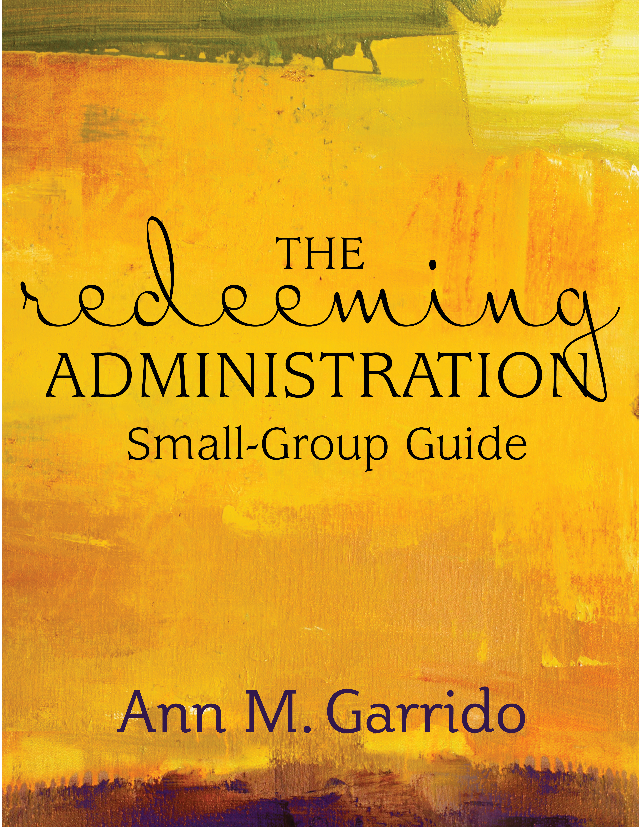 The Redeeming Administration Small-Group Guide