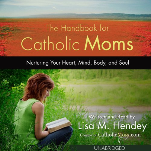 The Handbook for Catholic Moms (Audiobook)