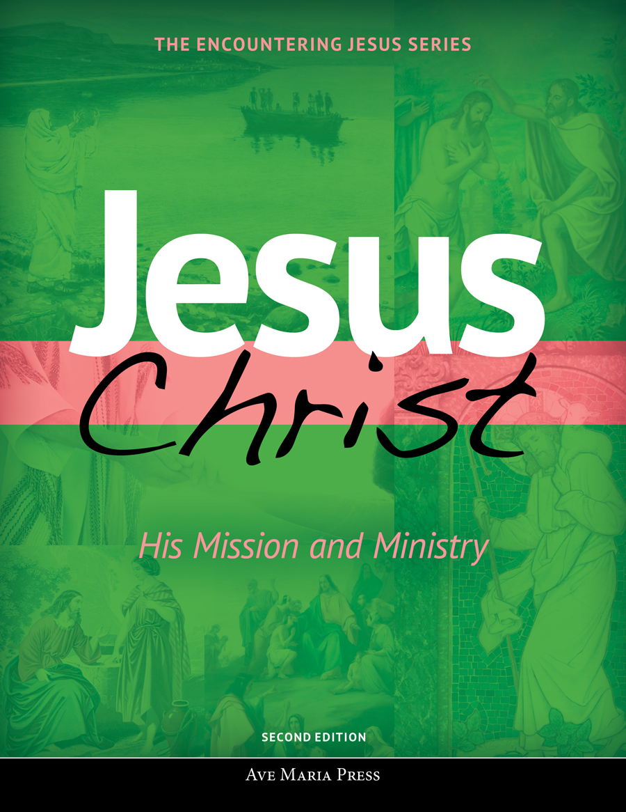 Jesus Christ: His Mission and Ministry (Second Edition)
