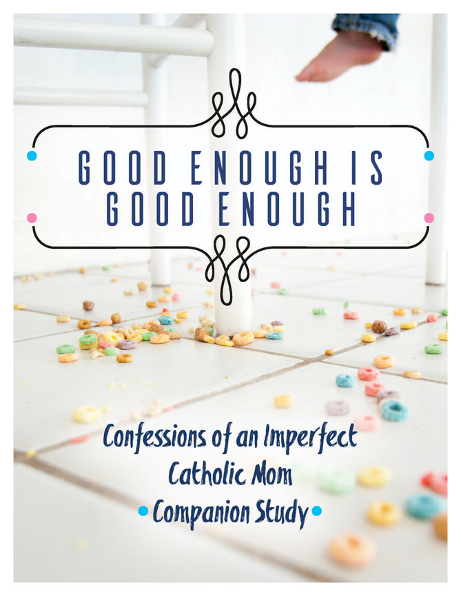 Good Enough Is Good Enough Companion Study