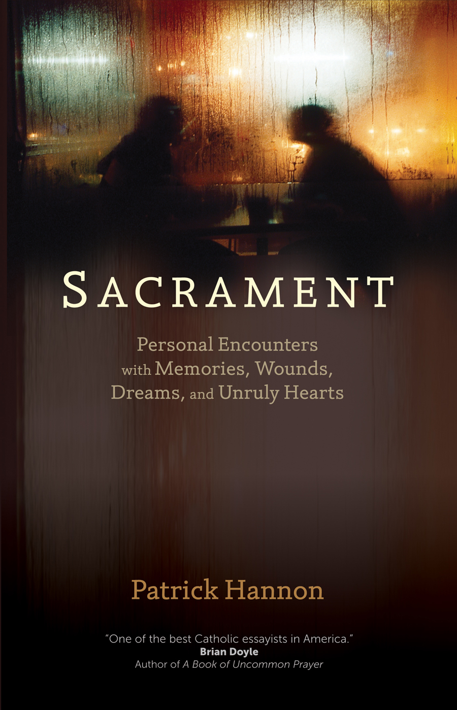 Sacrament personal encounters with memories wounds dreams and sacrament personal encounters with memories wounds dreams and unruly hearts ave maria press fandeluxe Gallery
