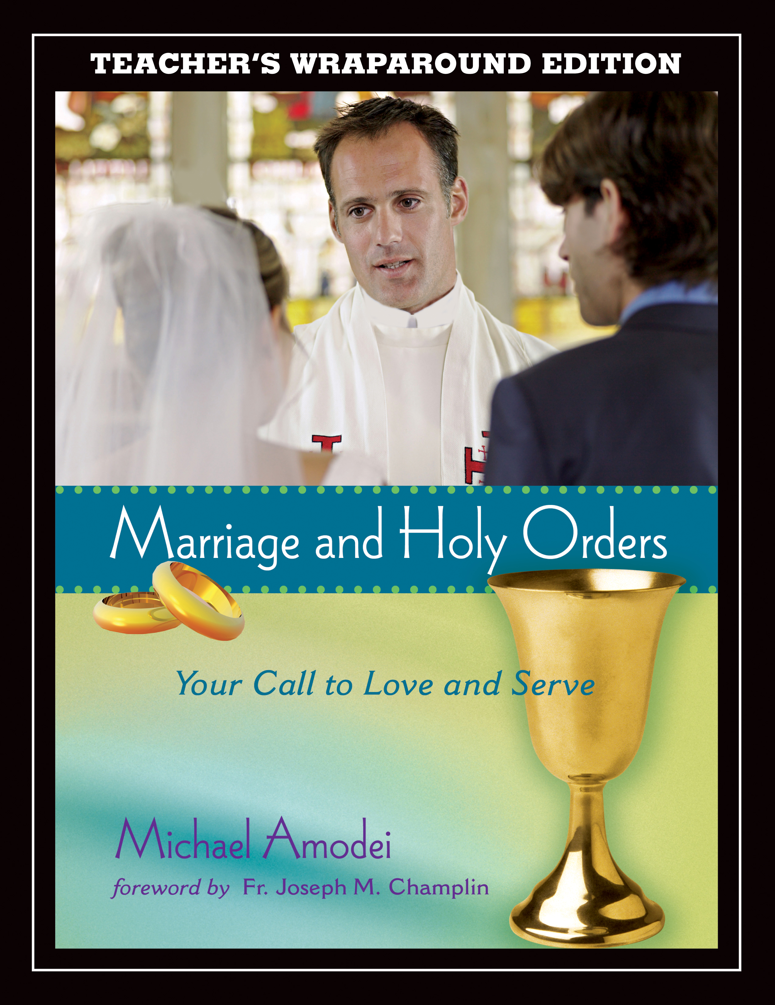 Marriage and Holy Orders: Your Call to Love and Serve (Teacher's Manual)