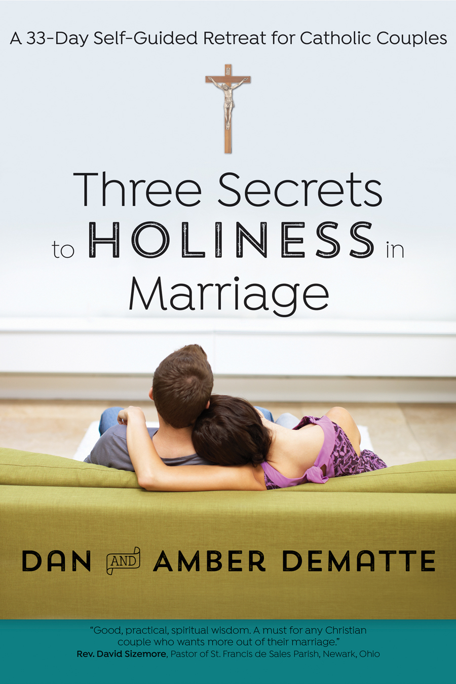 Three Secrets to Holiness in Marriage