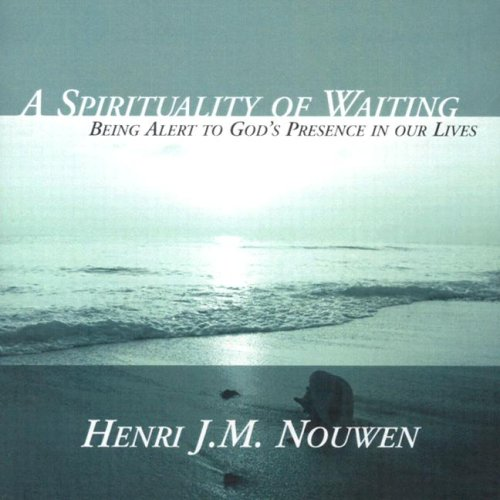 A Spirituality of Waiting (MP3)