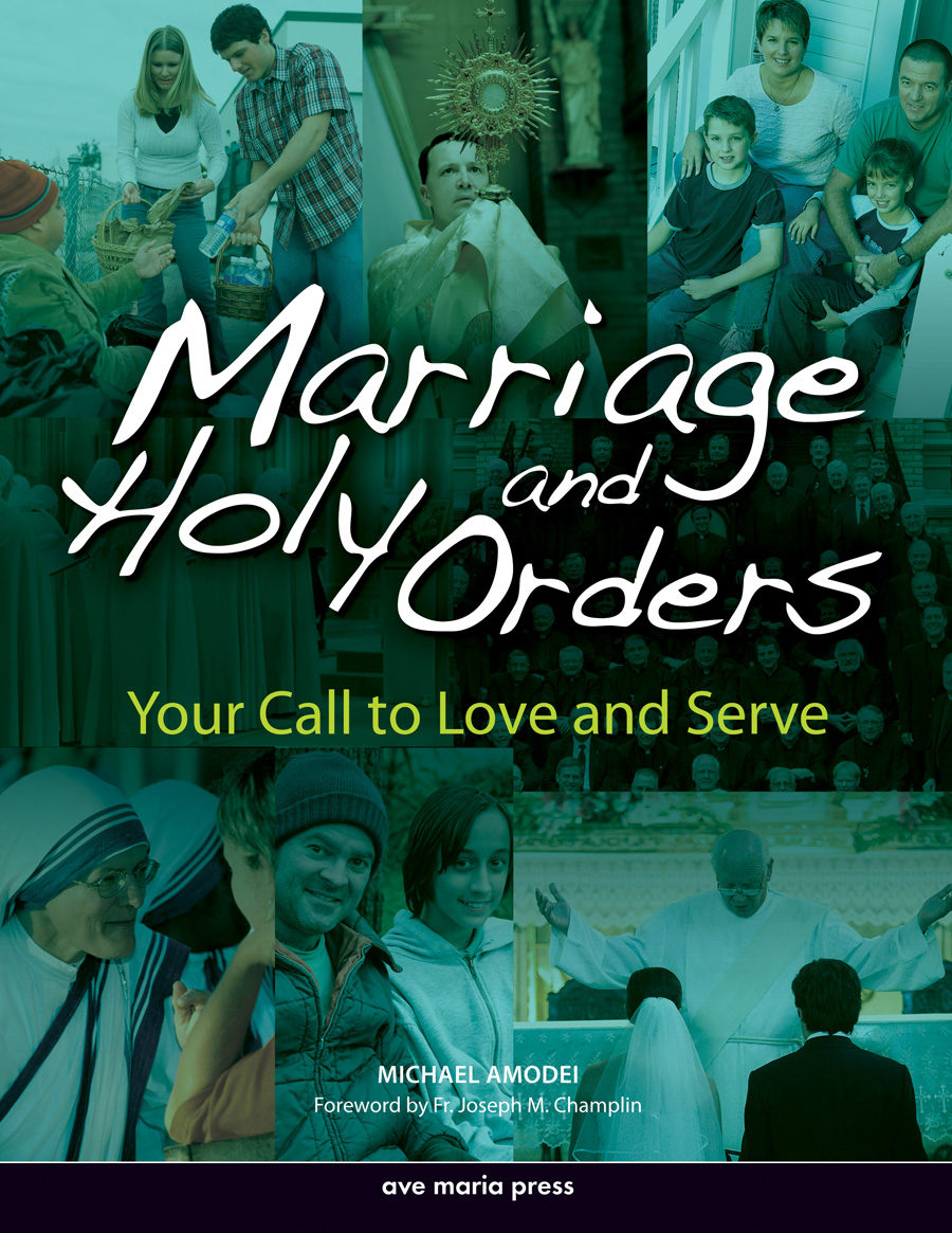 marriage and holy orders The sacrament of marriage the vocation to marriage is written in the very nature  of man and woman as they came from the hand of the creator sacred scripture.