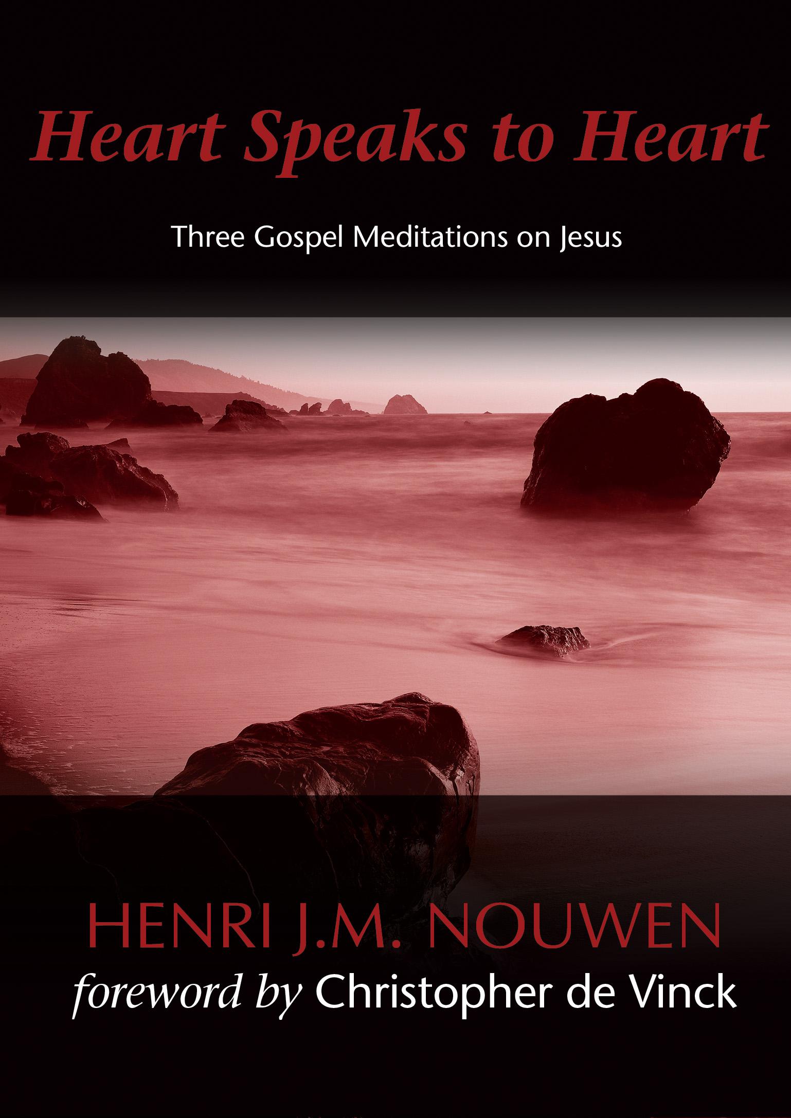 Heart Speaks to Heart: Three Gospel Meditations on Jesus | Ave Maria ...