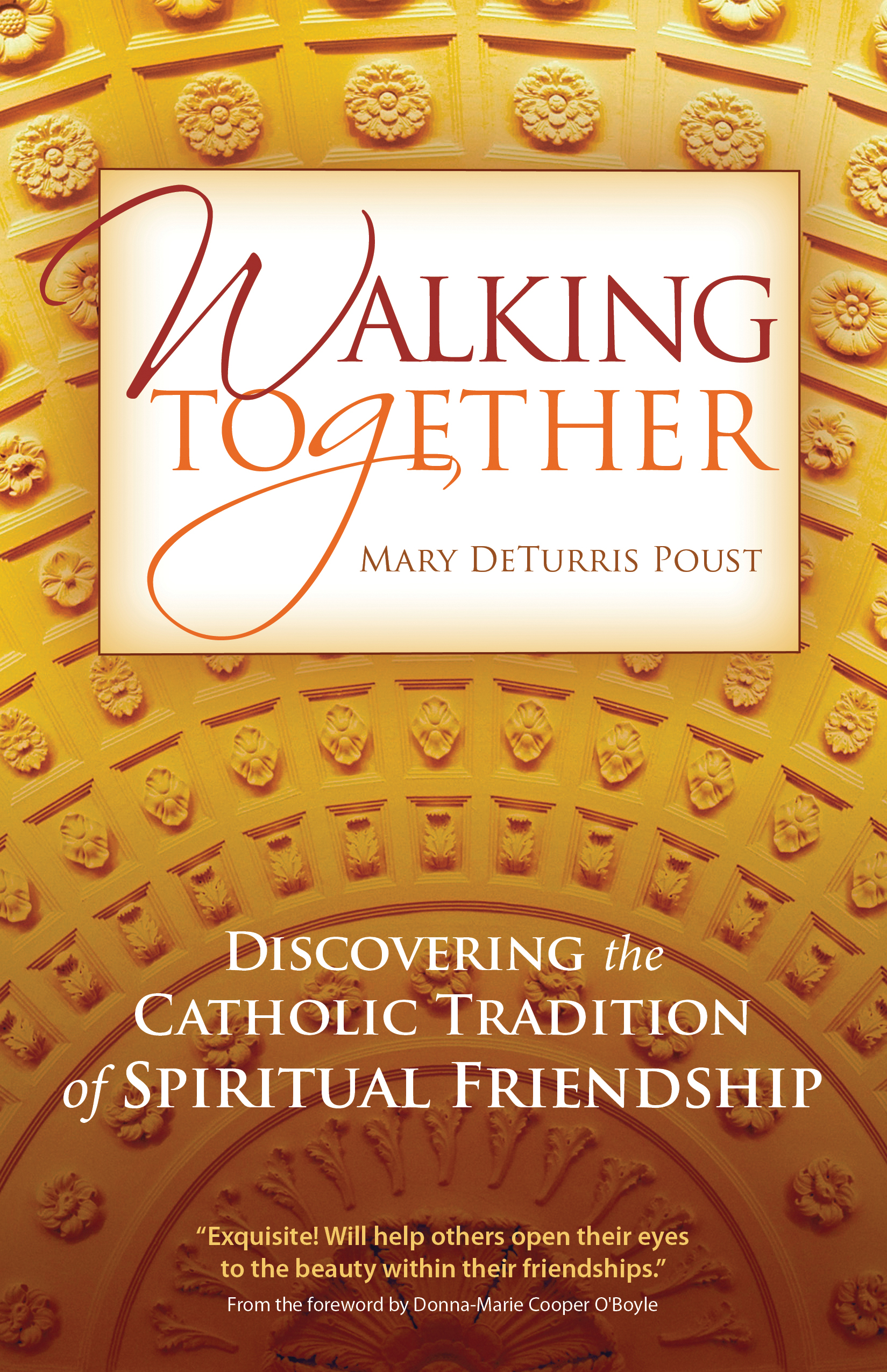 Walking Together Discovering The Catholic Tradition Of Spiritual