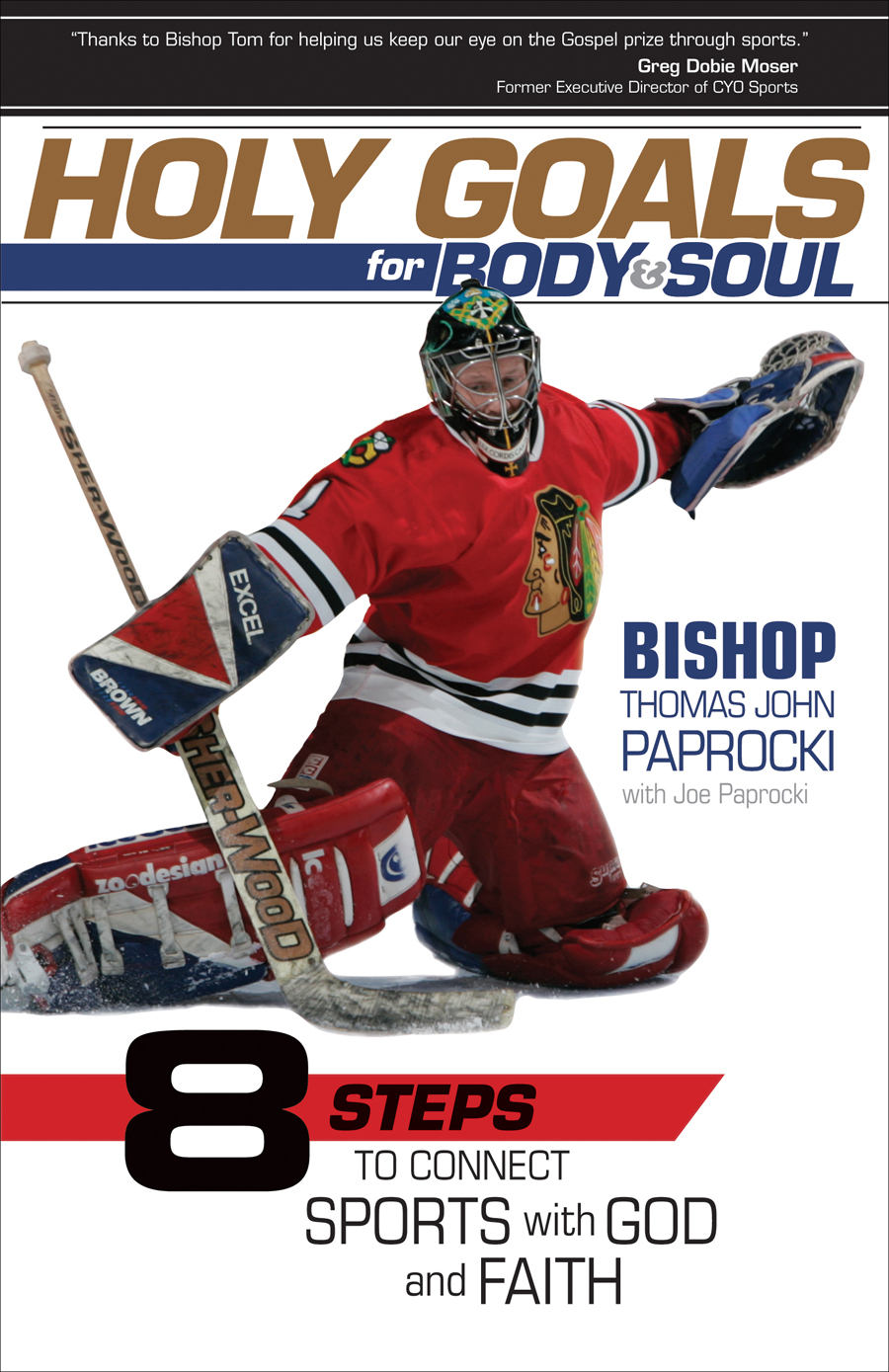 Holy Goals for Body and Soul: Eight Steps to Connect Sports with God ...