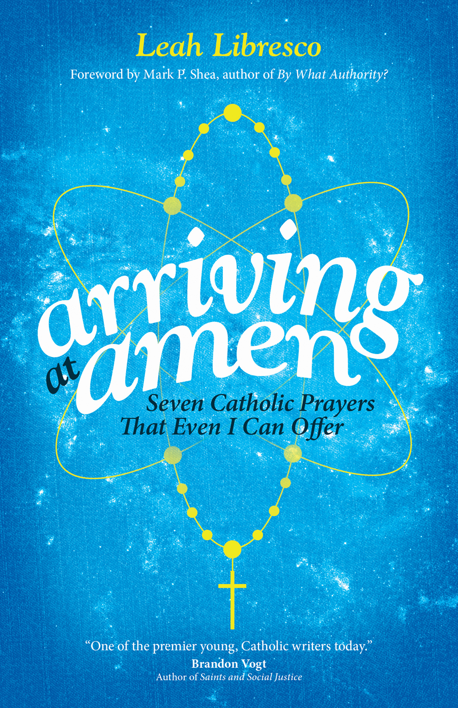 Arriving at Amen: Seven Catholic Prayers That Even I Can Offer | Ave Maria  Press