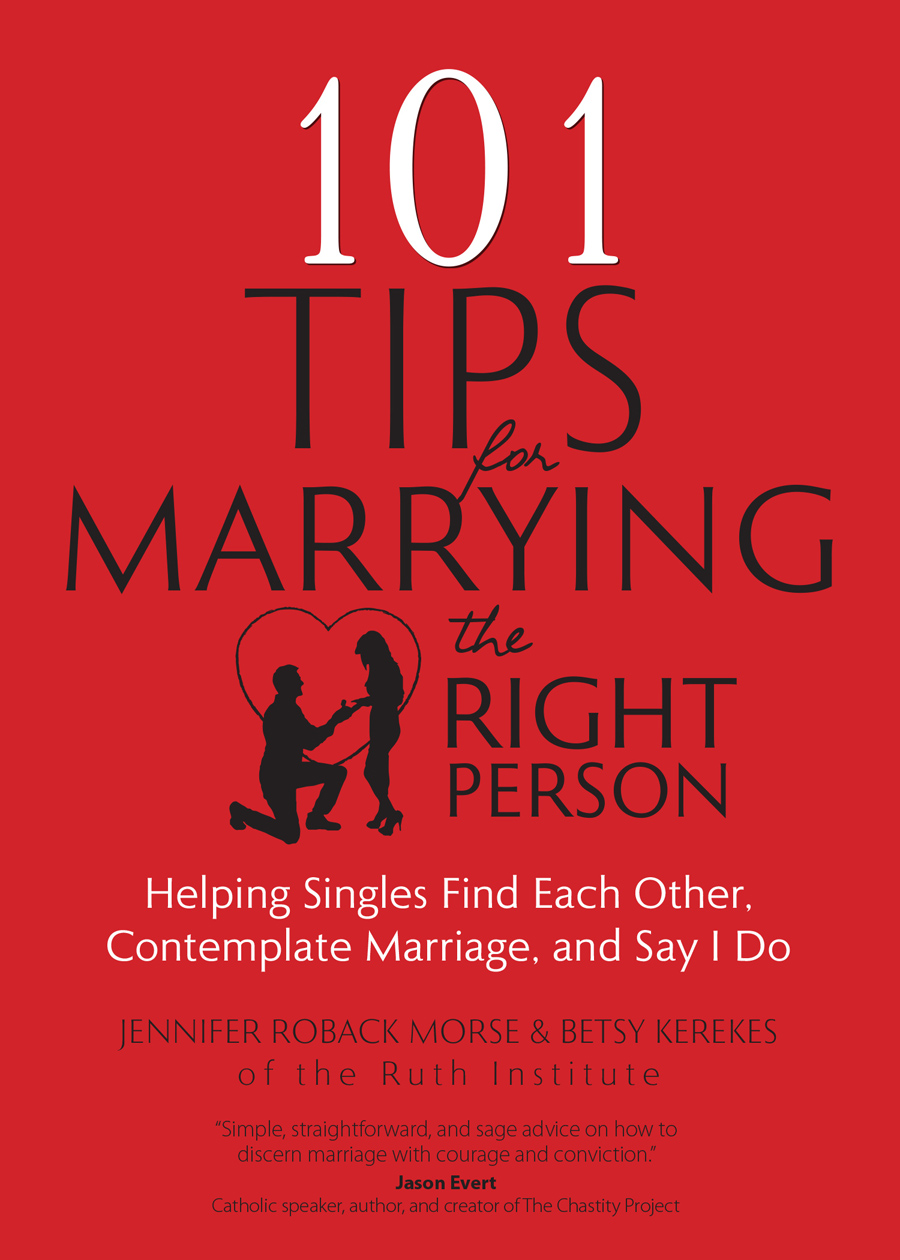101 Tips for Marrying the Right Person: Helping Singles Find Each Other,  Contemplate Marriage, and Say I Do | Ave Maria Press